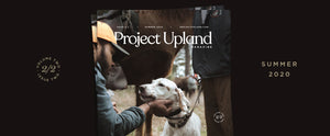 Summer 2020 Issue of Project Upland Magazine – V2N2