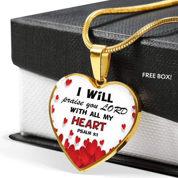 Luxury Heart Pendant & Necklace- Praise God with ALL Your Heart- Psalm 9:1
