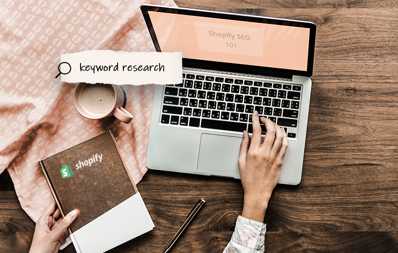 How to do Effective Keyword Research for Shopify: The Ultimate Guide