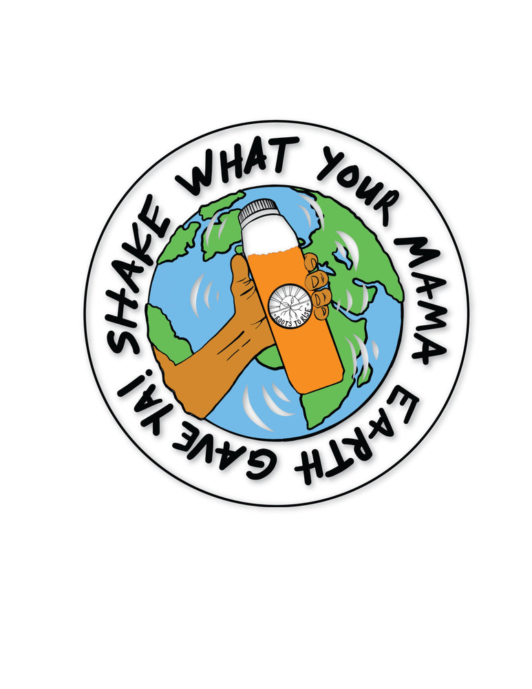 Shake What Your Mama Earth Gave Ya!  T-Shirt