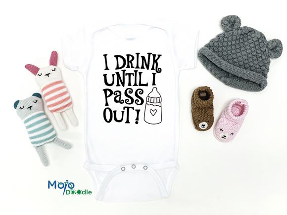I drink Till I Pass Out Baby Onesie