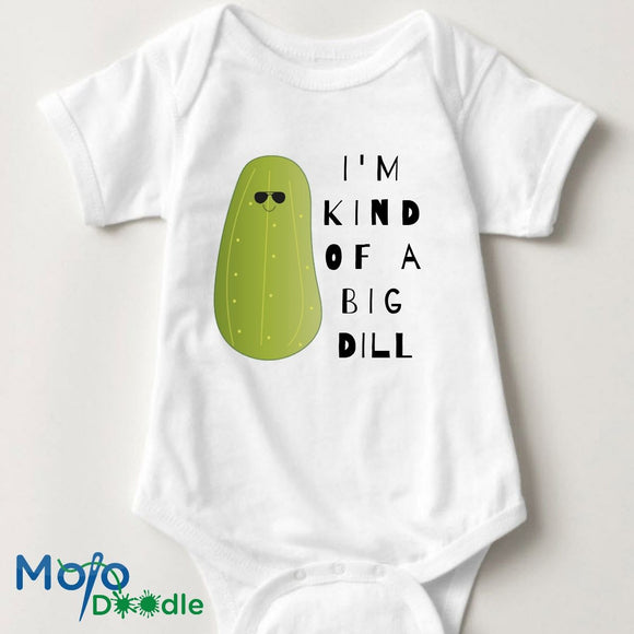 I'm Kind Of A Big Dill Onesie