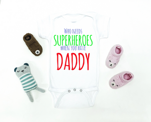 Who Needs Superheroes When You Have Daddy Onesie