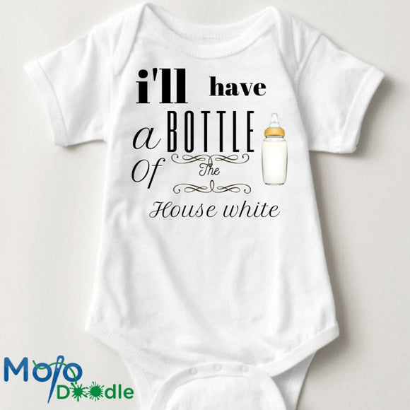 I'll Have A Bottle Of The House White Baby Onesie