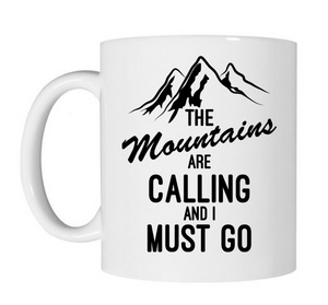 The Mountains Are Calling And I Must Go Mug