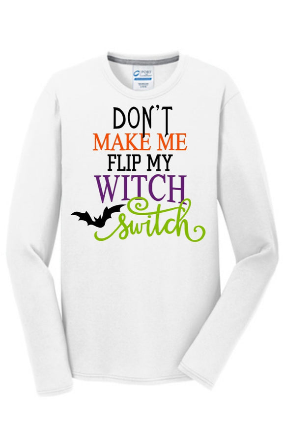 Don't Make Me Flip My Witch Switch Shirt