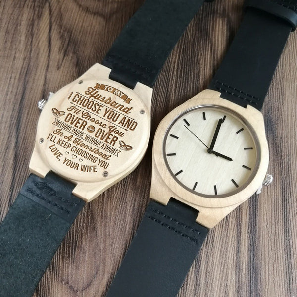 TO MY HUSBAND ENGRAVED WOODEN WATCH I'LL CHOOSE YOU OVER & OVER