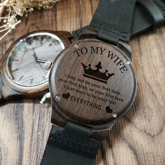TO MY WIFE ENGRAVED WOODEN WATCH I JUST WANT TO BE YOUR LAST EVERYTHING