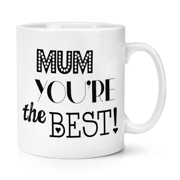 Mum You're The Best Mum Mug
