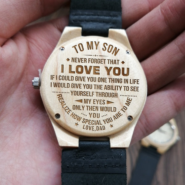 FROM DAD TO SON ENGRAVED WOODEN WATCH NEVER FORGET THAT I LOVE YOU