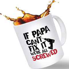 If Papa Cant Fix It We're All Screwed | Mug Gift for Dad