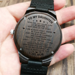 MOM TO DAUGHTER ENGRAVED WOODEN WATCH JUST BELIEVE IN YOURSELF AND REMEMBER YOU ONLY FALL WHEN YOU STOP TRYING