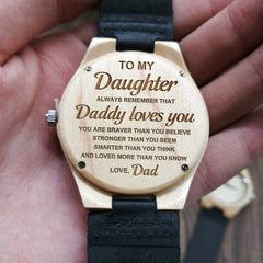 TO MY DAUGHTER ALWAYS REMEMBER THAT DADDY LOVES YOU ENGRAVED WOODEN WATCH