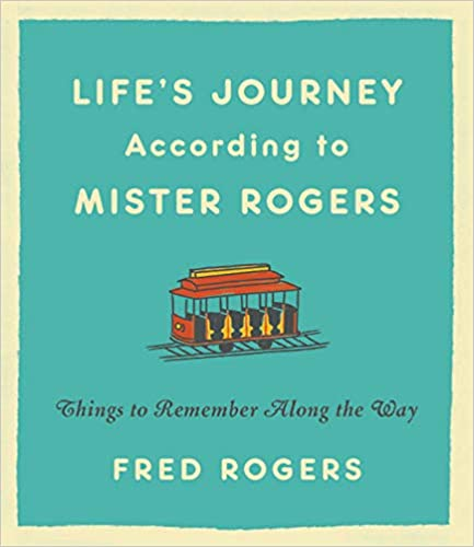 Life's Journey According to Mister Rogers