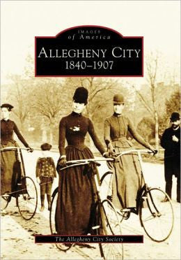 Allegheny City: 1840-1907