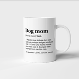 "Taza 11 oz ""Definición dog mom"""