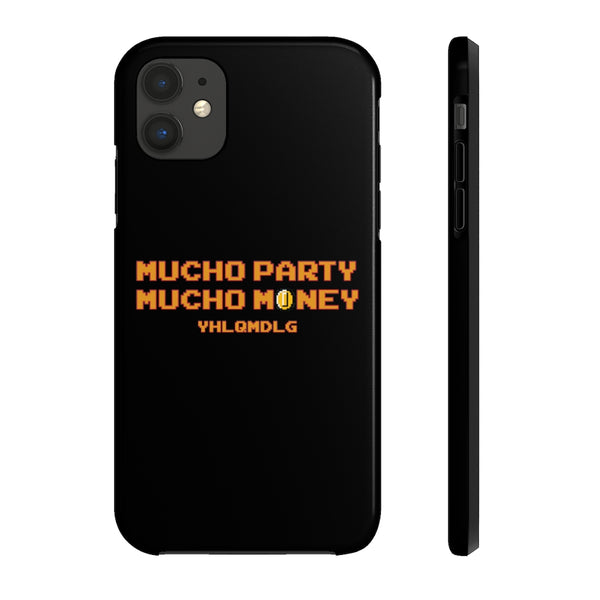 Mucho Party Mucho Money Tough Phone Case