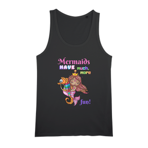 MERMAIDS HAVE MUCH MORE FUN Organic Jersey Unisex Tank Top