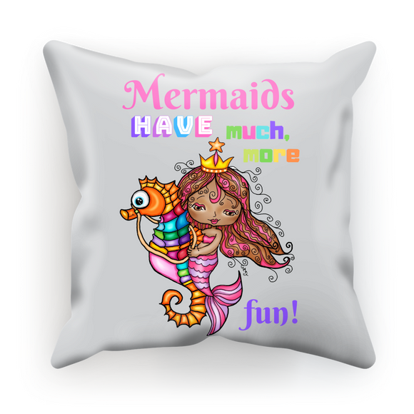 MERMAIDS HAVE MUCH MORE FUN Sublimation Cushion Cover