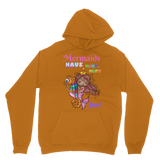 MERMAIDS HAVE MUCH MORE FUN Classic Adult Hoodie