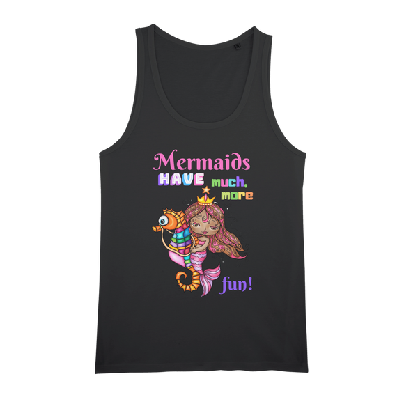MERMAIDS HAVE MUCH MORE FUN Organic Jersey Womens Tank Top