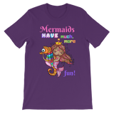 MERMAIDS HAVE MUCH MORE FUN Classic Kids T-Shirt