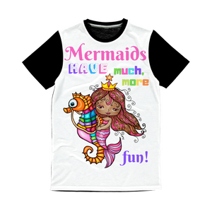 MERMAIDS HAVE MUCH MORE FUN Classic Sublimation Panel T-Shirt