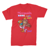 MERMAIDS HAVE MUCH MORE FUN Premium Jersey Men's T-Shirt