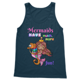 MERMAIDS HAVE MUCH MORE FUN Classic Women's Tank Top