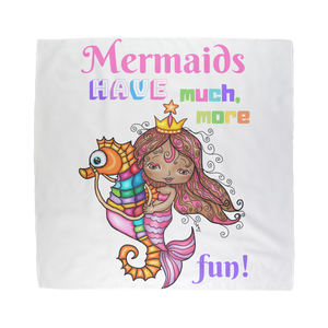 MERMAIDS HAVE MUCH MORE FUN Sublimation Bandana