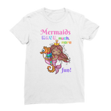MERMAIDS HAVE MUCH MORE FUN Premium Jersey Women's T-Shirt
