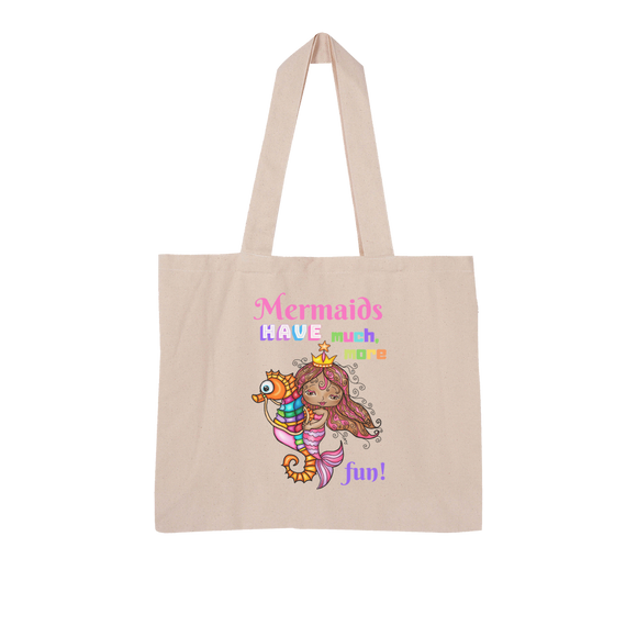 MERMAIDS HAVE MUCH MORE FUN Large Organic Tote Bag