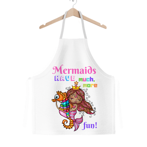 MERMAIDS HAVE MUCH MORE FUN Classic Sublimation Adult Apron