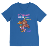 MERMAIDS HAVE MUCH MORE FUN Premium V-Neck T-Shirt