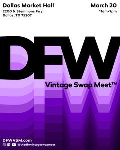 March 20th, 2021 Dallas Market Hall DFW Vintage Swap Meet is a transcendent BUY, SELL, SWAP vintage experience unifying enthusiasts and connoisseurs from all over the world