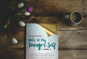 PAY IT FORWARD SERIES - Notes To My Younger Self