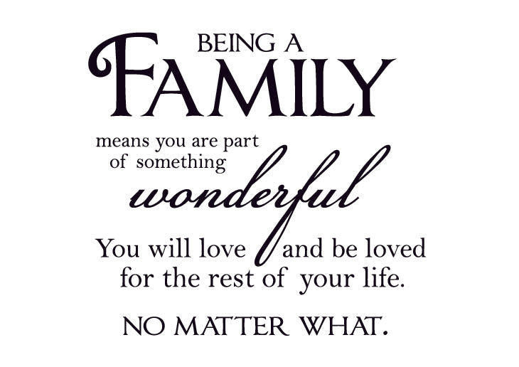 Vinyl wall decal Being a family means you are part of something wonderful