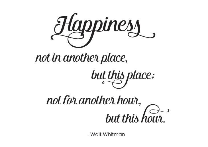 Vinyl wall decal Walt Whitman quote Happiness not in another place