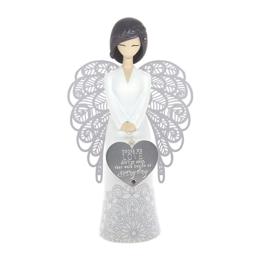 You Are An Angel Figurine - Those you Love don't go away, they walk beside us Everyday