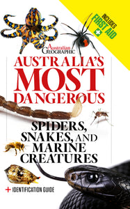 Australian Geographic Australia's Most Dangerous Snakes, Spiders & Marine Creatures BOOK
