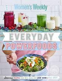 AWW EVERYDAY POWERFOODS An Australian Women's Weekly Cookbook