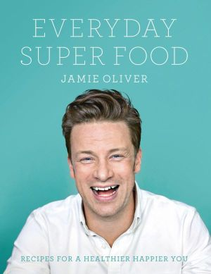 Everyday Super Food - Jamie Oliver COOKBOOK