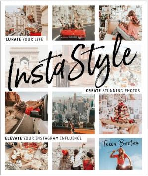 BOOK- InstaStyle Curate your life, create stunning photos, & captivate your Instagram following