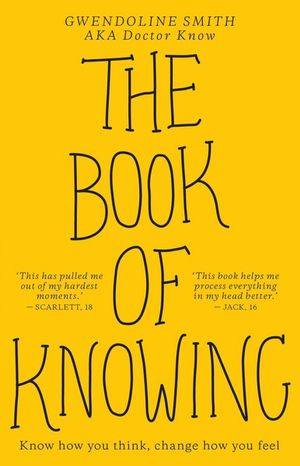 The Book of Knowing Know How You Think, Change How You Feel