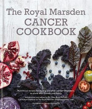 Load image into Gallery viewer, The Royal Marsden Cancer Cookbook