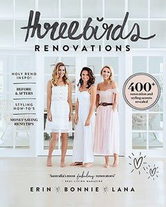 Three Birds Renovations 400+ Renovation and Styling Secrets Revealed