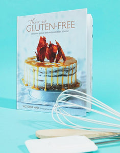 COOKBOOK -  This is Gluten-Free  Delicious gluten-free recipes to bake it better