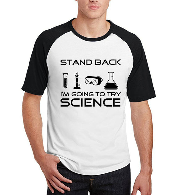 Stand Back I'm Going to Try Science Graphic Tee
