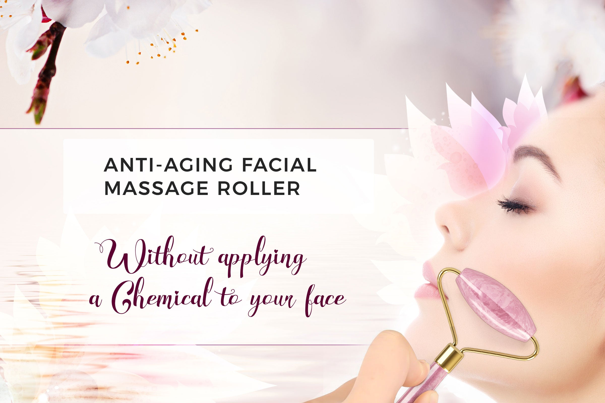 ANTI-AGING FACIAL MASSAGE ROLLER WITHOUT APPLYING A CHEMICAL TO YOUR FACE