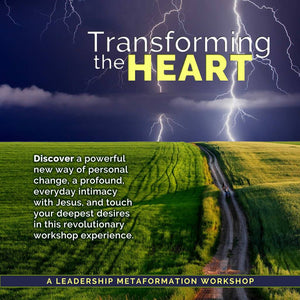 Transforming the Heart Workshop | Frederick, MD, April 14-17, 2021